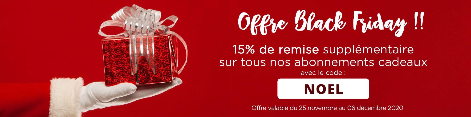 15% de remise supplémentaire sur nos abonnements cadeaux !